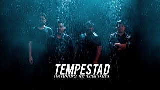 Good Refference - Tempestad Ft. Sentencia Previa [OFFICIAL MUSIC VIDEO]