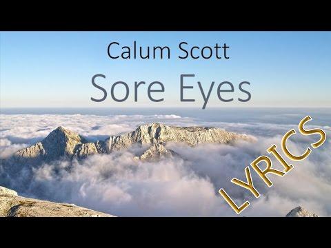 Calum Scott - Sore Eyes (LYRICS)