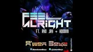 Awon Boyz - Feel Alright Ft. Ayo Jay & Hoodini