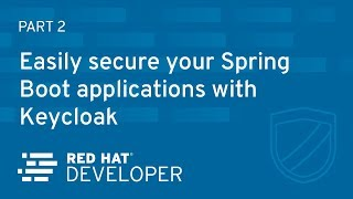 Easily secure your Spring Boot applications with Keycloak - Part 2