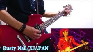 Rusty Nail / XJAPAN ギター弾いてみた。HIDEパート xXxhiroxXJAPAN -ヒロ-