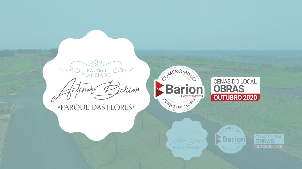 Parques das Flores | Bairro Planejado Antenor Barion |  Outubro 2020