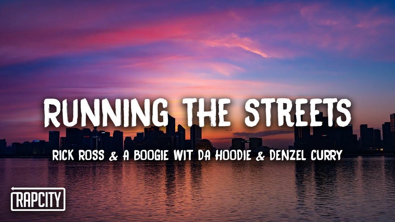 Rick Ross - Running the Streets (Lyrics) ft. A Boogie Wit Da Hoodie, Denzel Curry