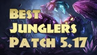 Best Junglers Patch 5.17 | Top 5 Junglers To Carry Solo Queue Patch 5.17