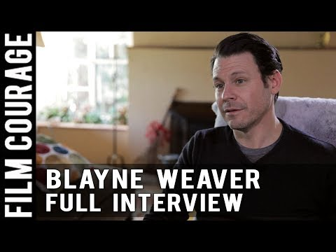 Telling Stories As A Filmmaker, Screenwriter, and Actor - Blayne Weaver [FULL INTERVIEW]