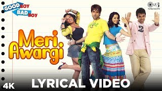 Meri Awargi Lyrical - Good Boy Bad Boy | Tusshar Kapoor,Emraan Hashmi,Isha Sharvani,Tanushree Dutta