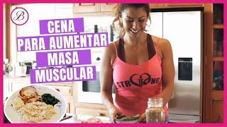 Cena para aumentar masa muscular | Paso a paso