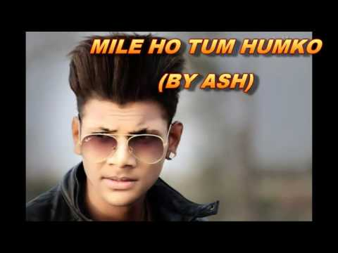 Mile ho tum cover by Ash..