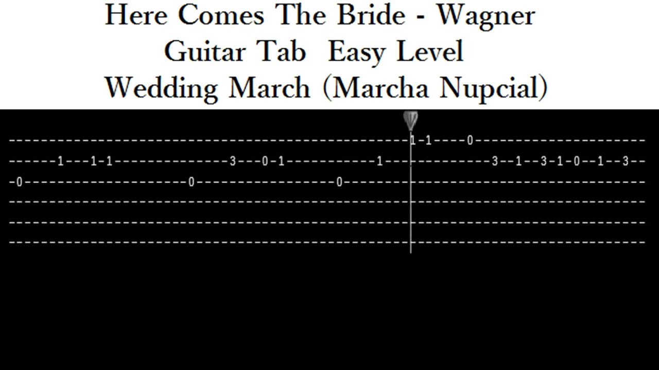 Here Comes The Bride Wagner Guitar Tab Easy Wedding March