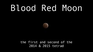 Blood Red Moon: timelapse of the first and second of the 2014 - 2015 tetrad