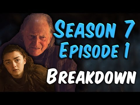 Season 7 Episode 1 Breakdown! (Game of Thrones)
