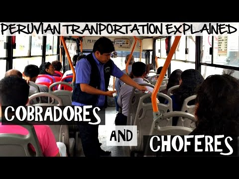 Peruvian City Bus Transportation Explained: Cobradores and Choferes (Video 40)