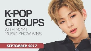 K-POP GROUPS WITH MOST MUSIC SHOW WINS | September 2017 - Stafaband