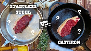 Steak Experiments - Cast Iron Skillet vs Stainless Steel Pan