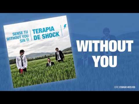Without You - Sense Tu - Without You - Sin Ti - Teràpia de Shock