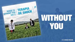 Without You - Sense Tu - Without You - Sin Ti - Teràpia de Shock