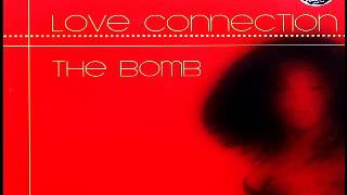 Love Connection - The Bomb [Club Mix] [Triple X RmX]