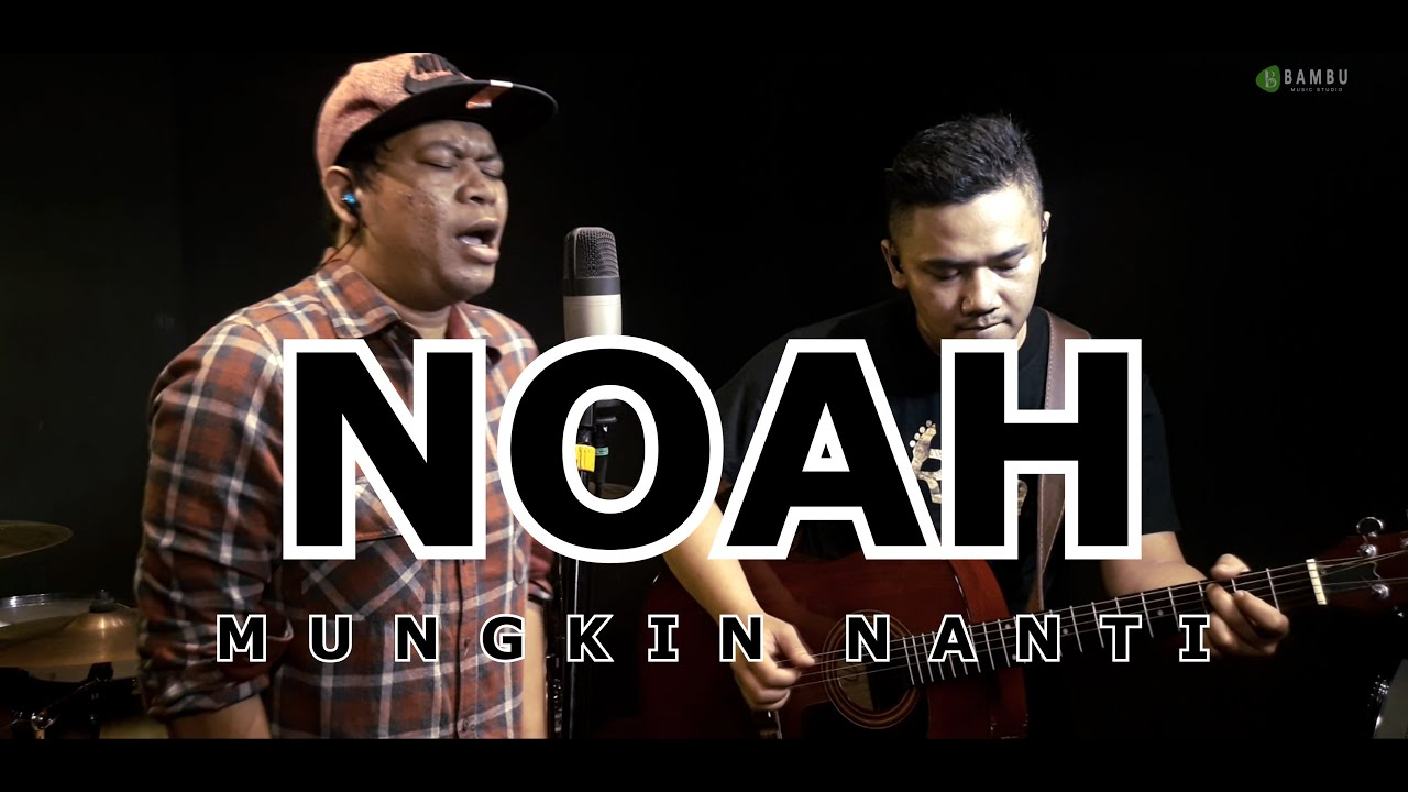 NOAH | PETERPAN - MUNGKIN NANTI (Live Cover) By Gozrenk