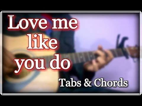 Love Me Like You Do - Easy Tabs & Chords
