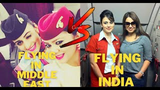 Life of cabin crew in India vs Life of cabin crew in the Middle East  Indian vs Middle East Airlines