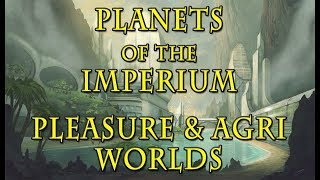 Warhammer 40k Lore - Pleasure and Agri-Worlds, Imperial Planets