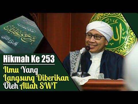 Hikmah Ke 253 : Ilmu Yang Langsung Diberikan Oleh Allah SWT | Buya Yahya | Al-Hikam | 2 Feb 2015
