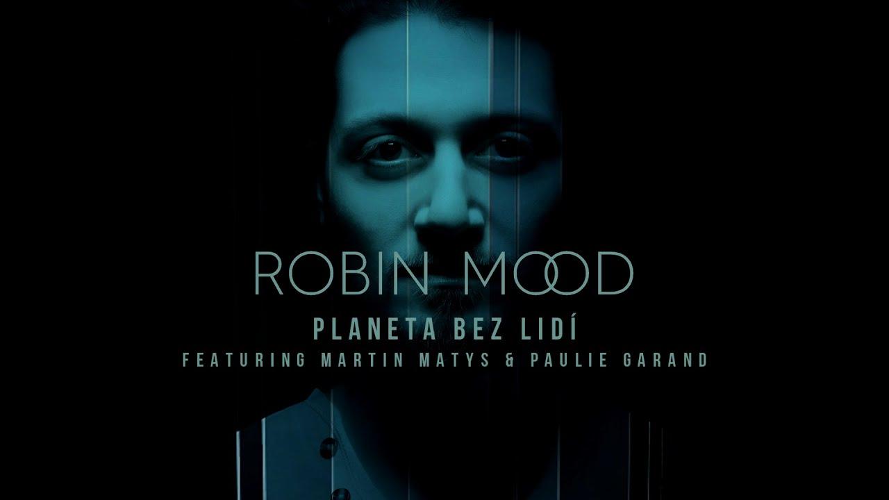 ROBIN MOOD - Planeta bez lidí [feat. Martin Matys & Paulie Garand] (Lyric Video)