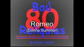 Romeo (Donna Summer) The 80