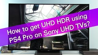 How to enable PS4 Pro 2160p RGB HDR support on Sony UHD TVs?