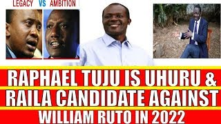 Raphael Tuju is Uhuru Kenyatta and Raila Odinga Candidate Against William Ruto in 2022?