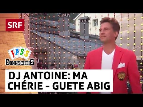 DJ Antoine feat. Roman Kilchsperger «Ma chérie - Guete Abig» Special Remix - Donnschtig-Jass