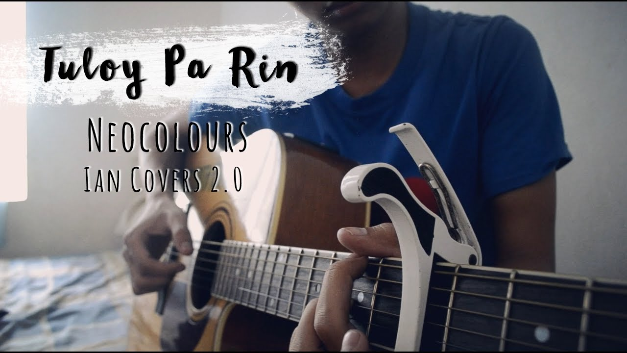 With chords and lyrics tuloy pa rin by neocolours ian covers with chords and lyrics tuloy pa rin by neocolours ian covers 20 fingerstyle cover hexwebz Gallery