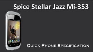 Spice Stellar Jazz Mi 353 come in the Price Rs  4589 with 1 GHz Qualcomm Snapdragon processor Quick