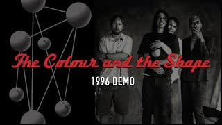 Foo Fighters - The Colour and the Shape (Demo - 1996 w/ William Goldsmith)