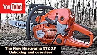 The New Husqvarna 572 XP unboxing and overview!!!