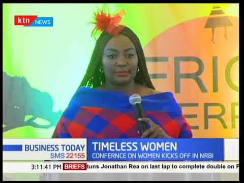 Business Today - 26th February 2018 - Timeless Women Congress taking place in Nairobi Kenya