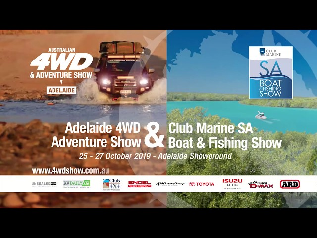 2019 Adelaide 4WD & Adventure Show - Club Marine SA Boat & Fishing Show Preview