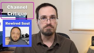 """""""Rewired Soul"""" Channel Criticism 