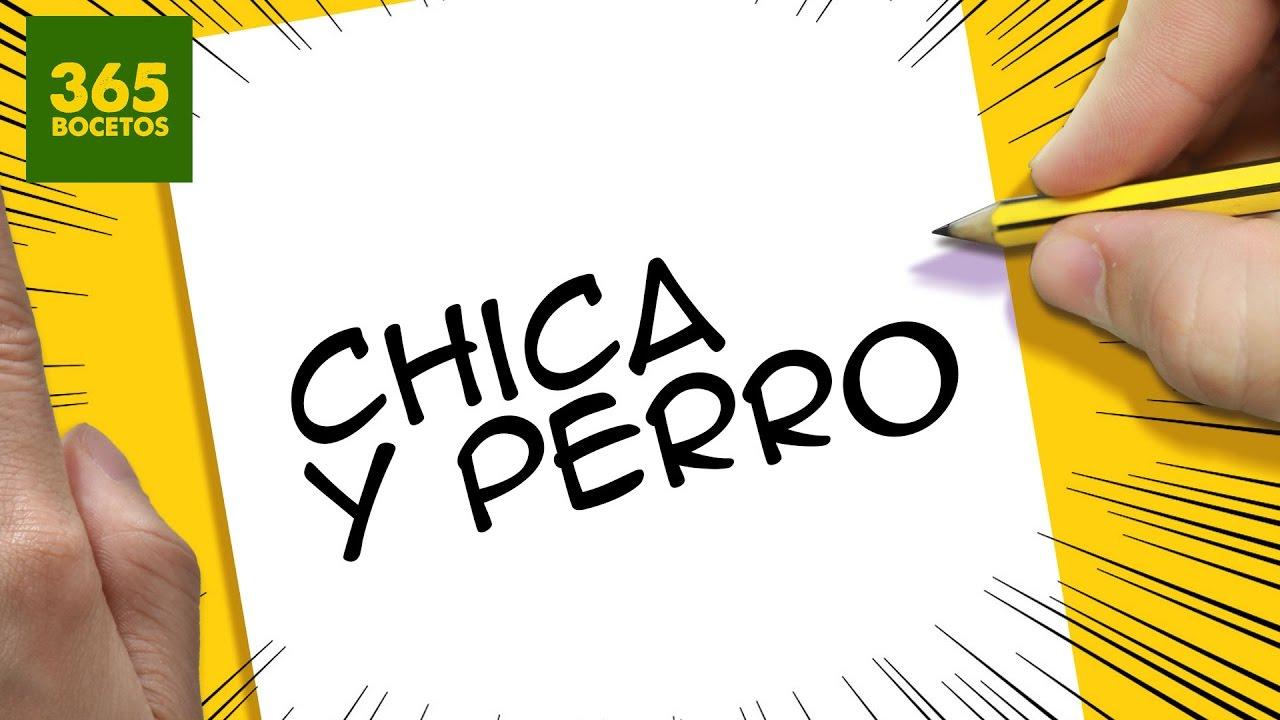 INCREIBLE TRUCO CON LAS PALABRAS CHICA Y PERRO - DIBUJO UNA CHICA Y ...
