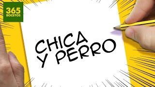 INCREIBLE TRUCO CON LAS PALABRAS CHICA Y PERRO -  DIBUJO UNA CHICA Y UN PERRO CON SUS LETRAS