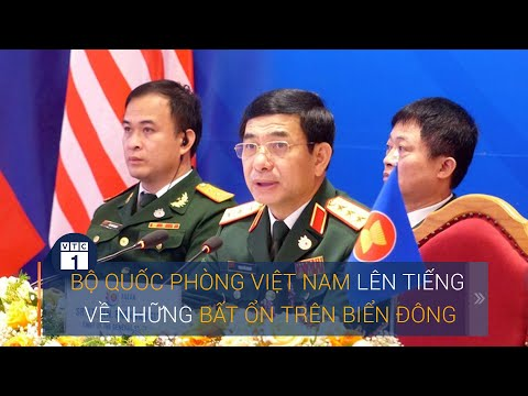 Bộ Quốc phòng Việt Nam lên tiếng về những bất ổn trên Biển Đông   VTC1