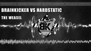 Brainkicker Vs Hardstatic - The Weasel