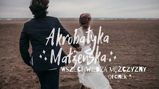 Akrobatyka małżeńska [#03] Wszechwiedza mężczyzny