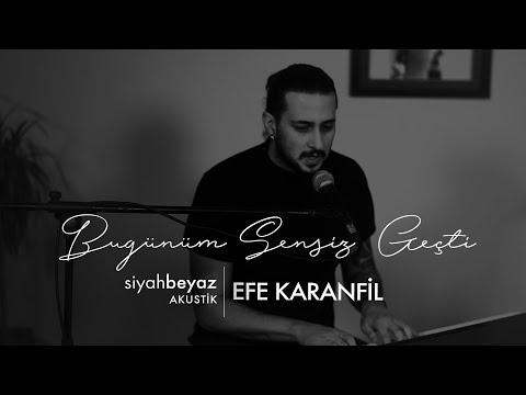 Efe Karanfil - Bugünüm Sensiz Geçti (SiyahBeyaz Akustik)
