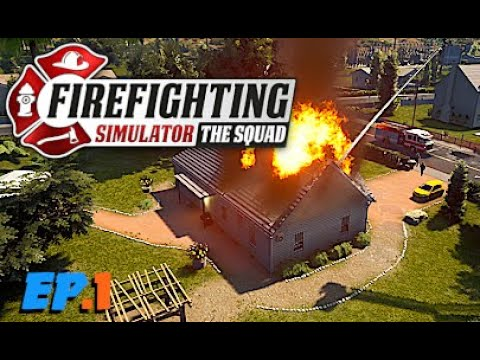 FireFighting Simulator - The Squad | Ep.1 |