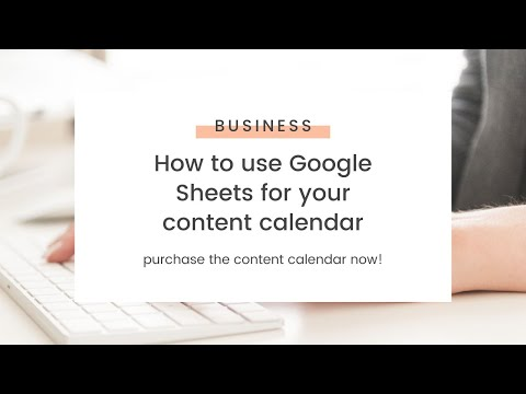 How to create a content calendar using Google Sheets