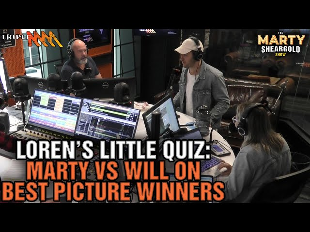 Loren's Little Quiz: Marty vs Will On Best Picture Winners   Triple M