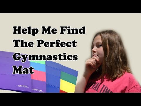 Help Me Find The Perfect Gymnastics Mat | Bethany G