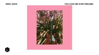 Baixar ARIEL DAYS - you love me in my dreams