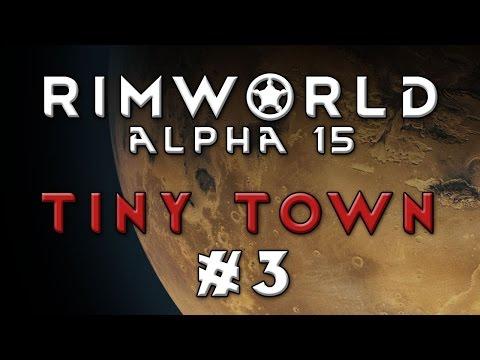 RimWorld - Tiny Town [Modded Alpha 15] - Episode 3